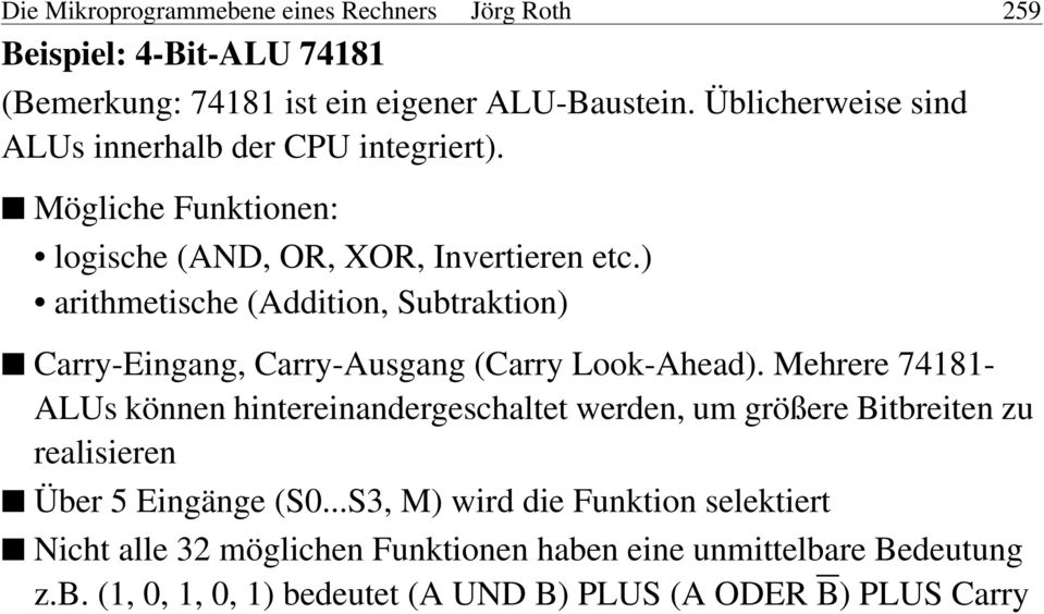 ) arithmetische (Addition, Subtraktion) Carry-Eingang, Carry-Ausgang (Carry Look-Ahead).