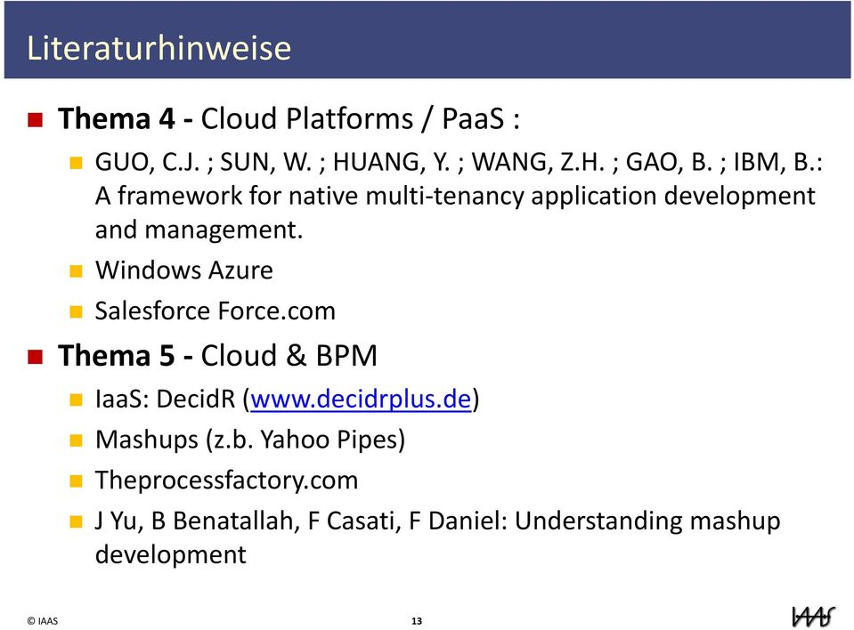 Windows Azure Salesforce Force.com Thema 5 Cloud & BPM IaaS: DecidR (www.decidrplus.de) Mashups (z.b.