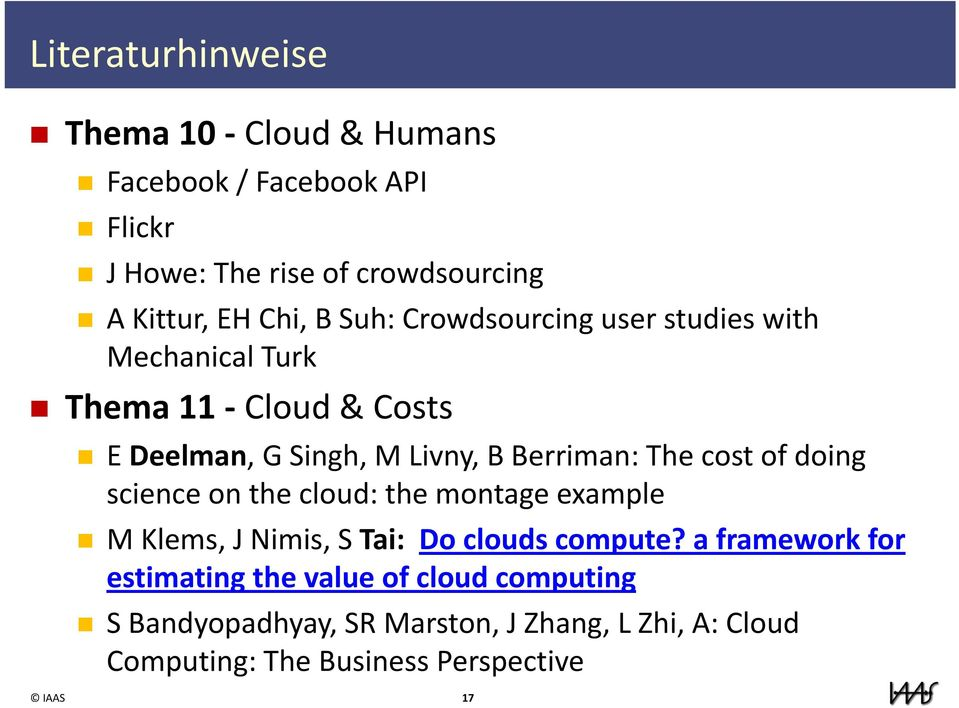cost of doing science on the cloud: the montage example M Klems, J Nimis, S Tai: Do clouds compute?