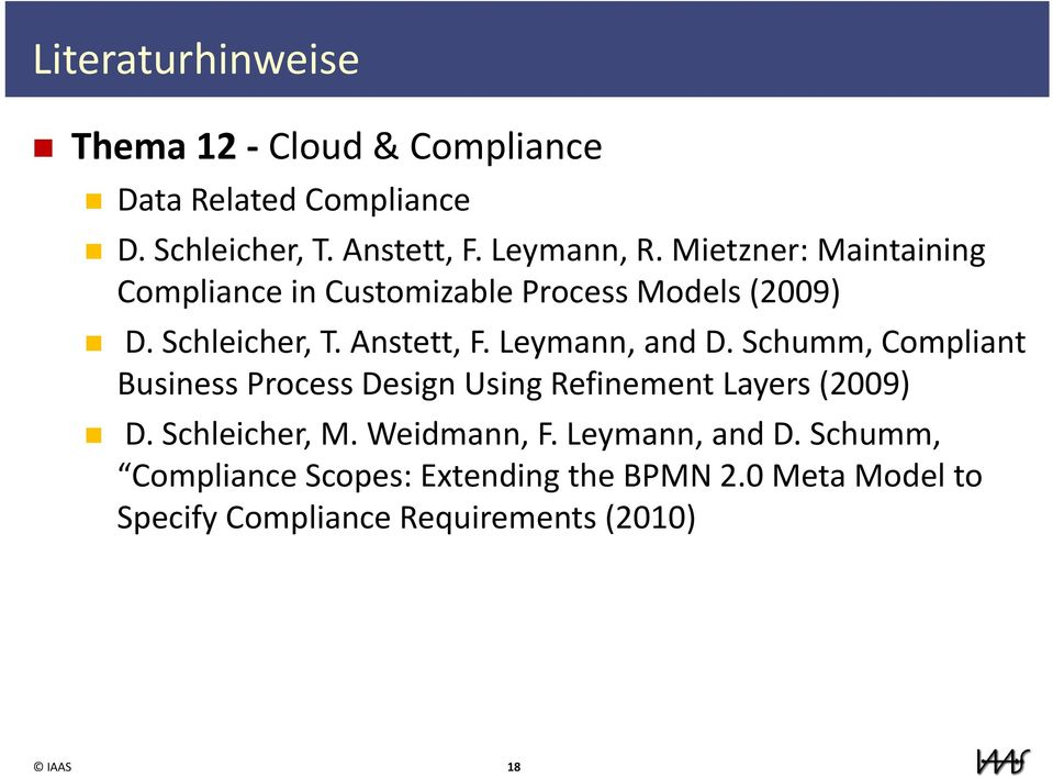 Leymann, and D. Schumm, Compliant Business Process Design Using Refinement Layers (2009) D. Schleicher, M.