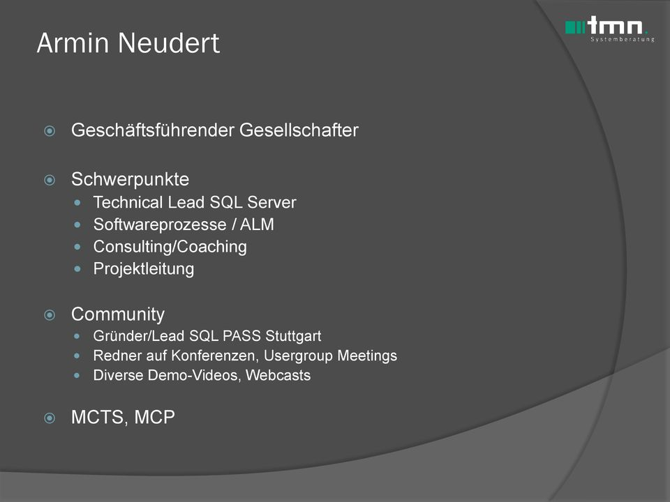 Consulting/Coaching Projektleitung Community Gründer/Lead SQL PASS