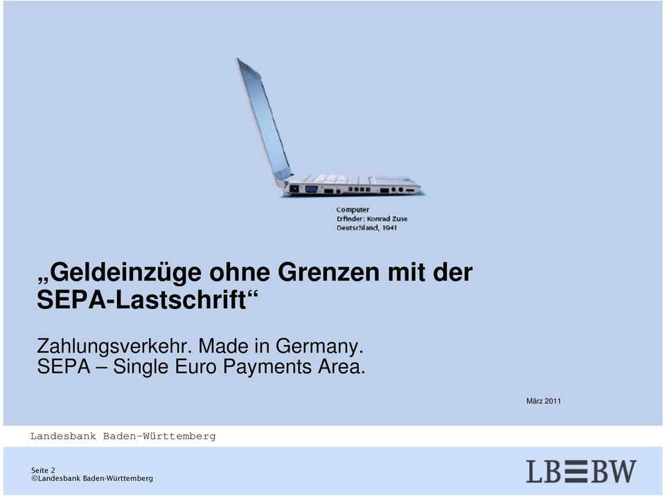 Made in Germany. SEPA Single Euro Payments Area.