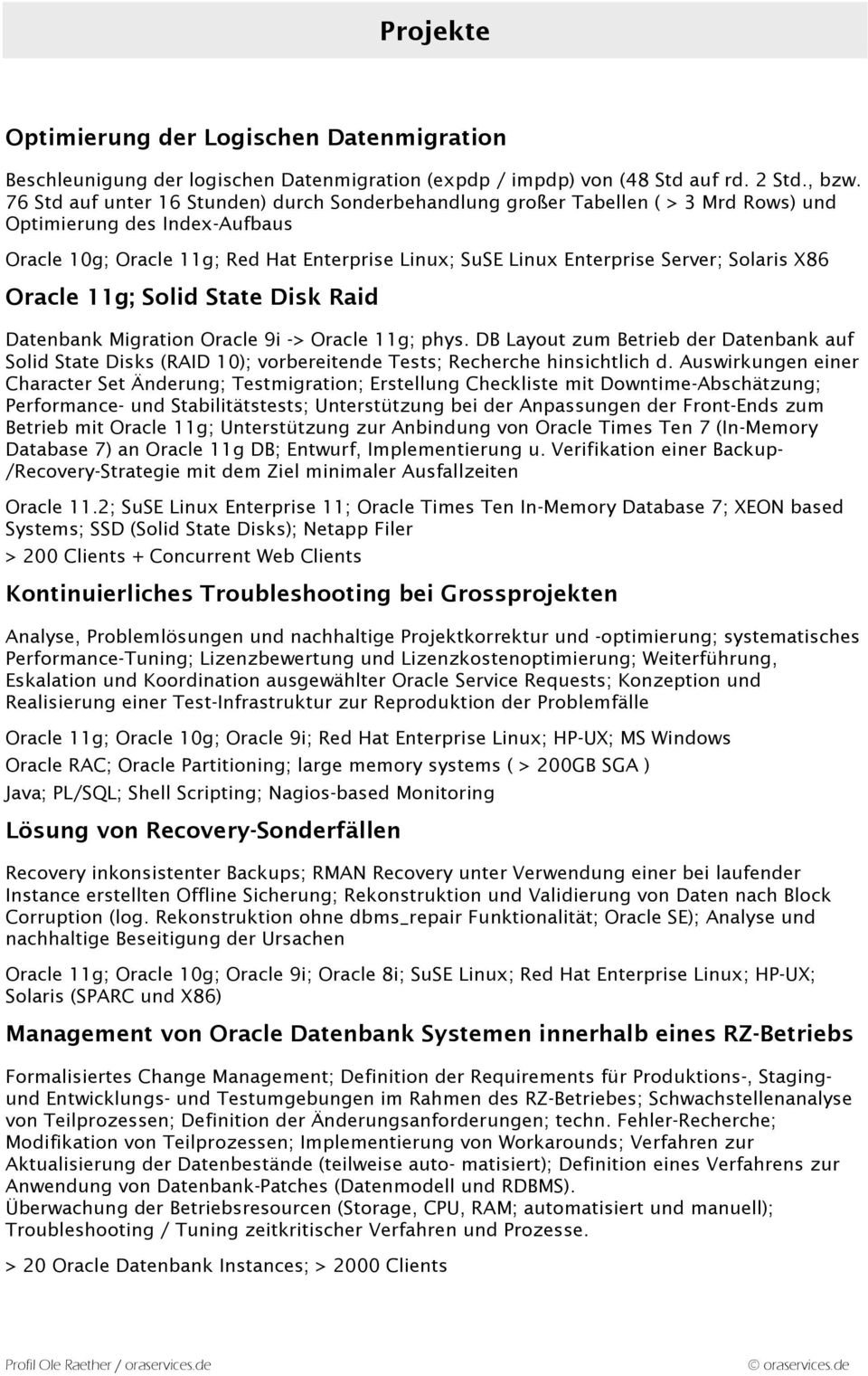 Solaris X86 Oracle 11g; Solid State Disk Raid Datenbank Migration Oracle 9i -> Oracle 11g; phys.