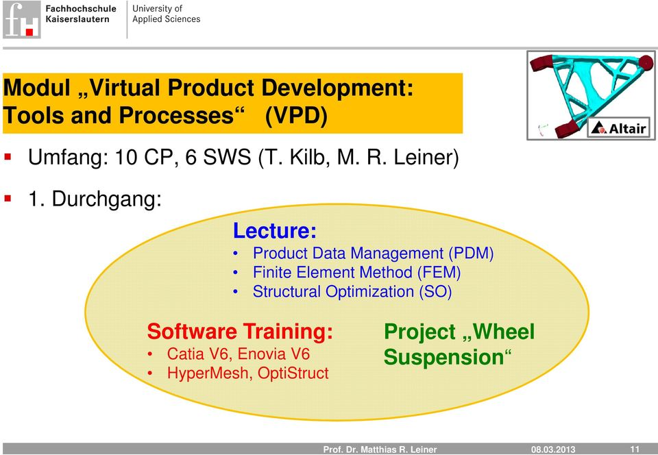 Durchgang: Lecture: Product Data Management (PDM) Finite Element Method (FEM)