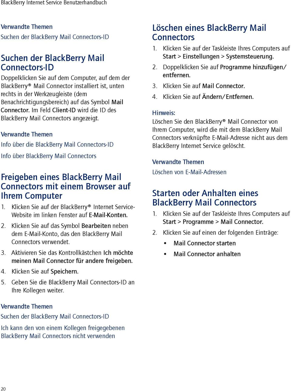Info über die BlackBerry Mail Connectors-ID Info über BlackBerry Mail Connectors Freigeben eines BlackBerry Mail Connectors mit einem Browser auf Ihrem Computer 1.