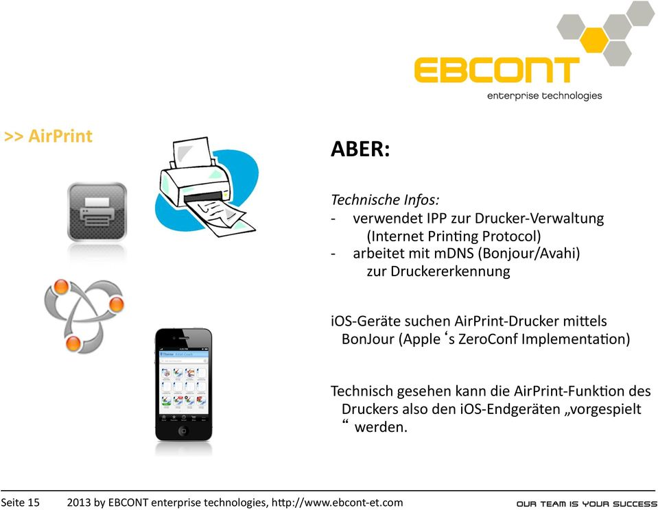 suchen AirPrint Drucker mibels BonJour (Apple s ZeroConf Implementa\on) Technisch