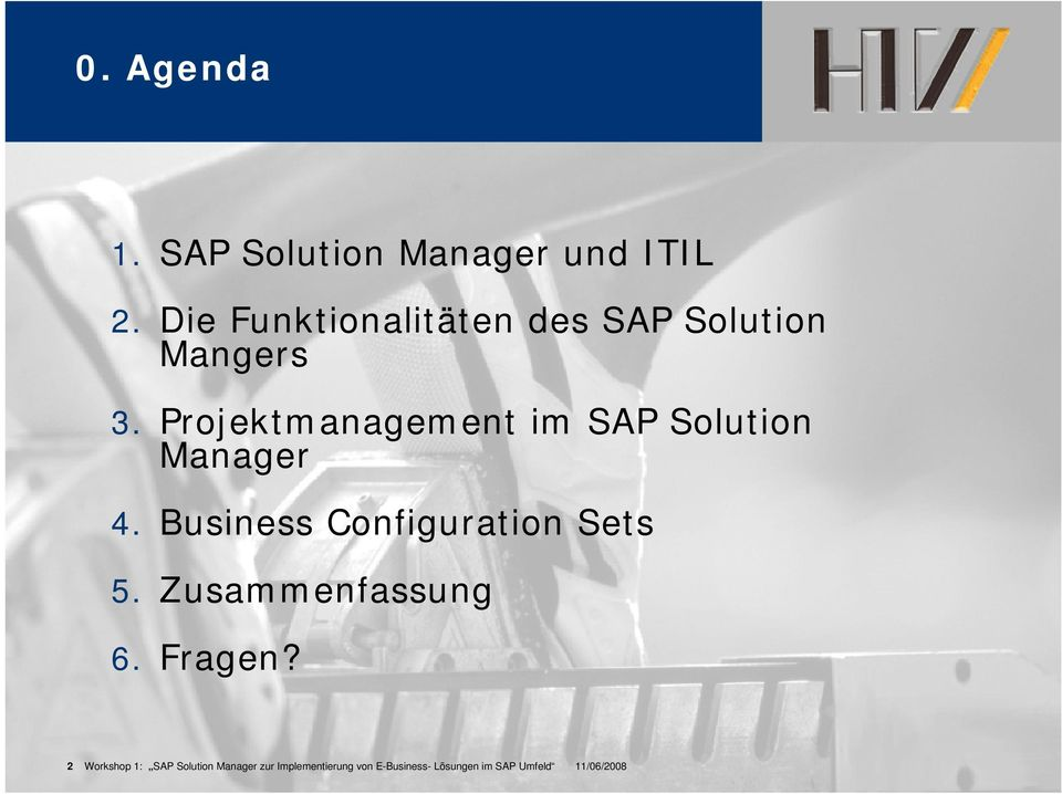 Projektmanagement im SAP Solution Manager 4. Business Configuration Sets 5.