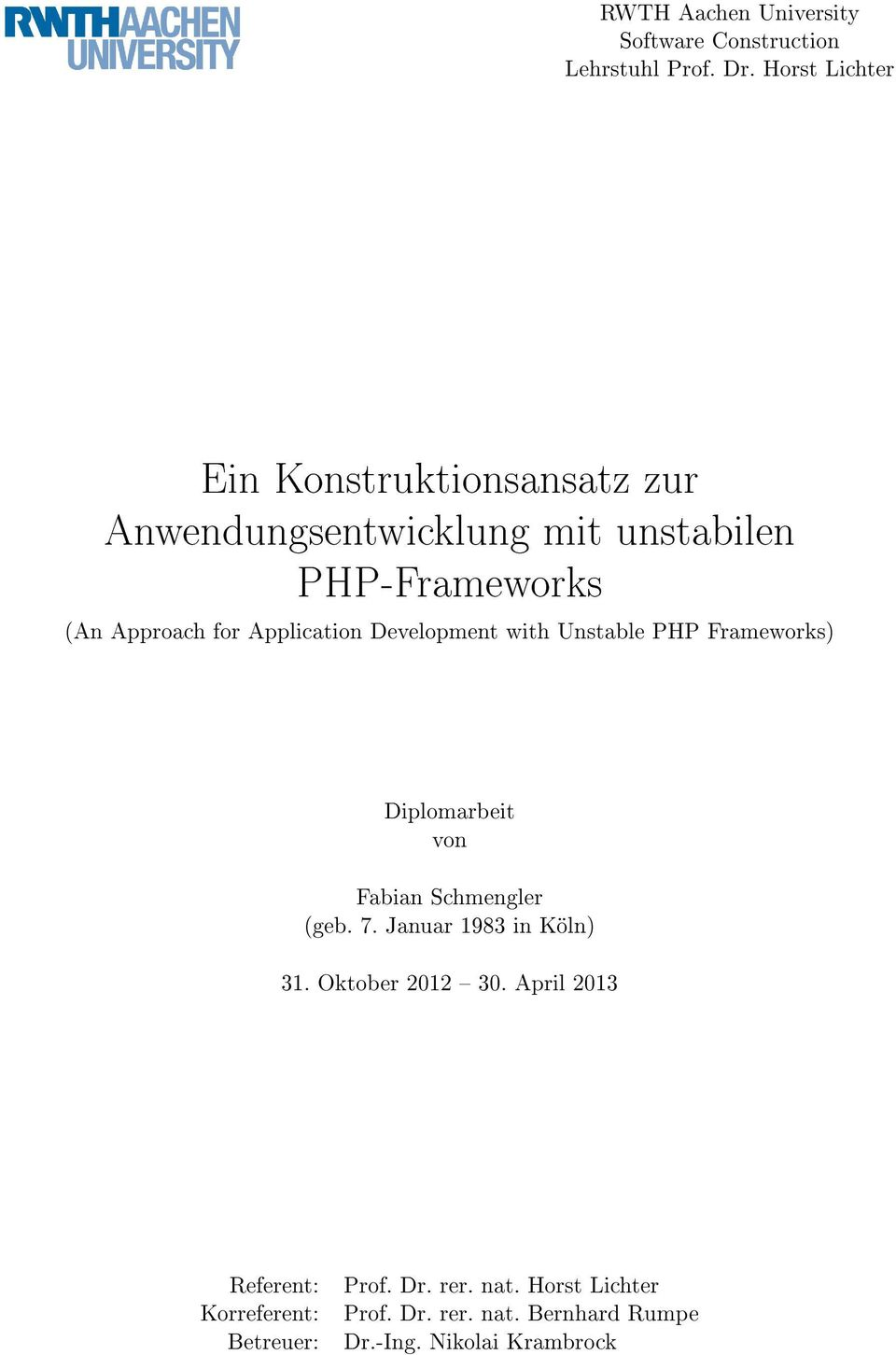 Application Development with Unstable PHP Frameworks) Diplomarbeit von Fabian Schmengler (geb. 7.