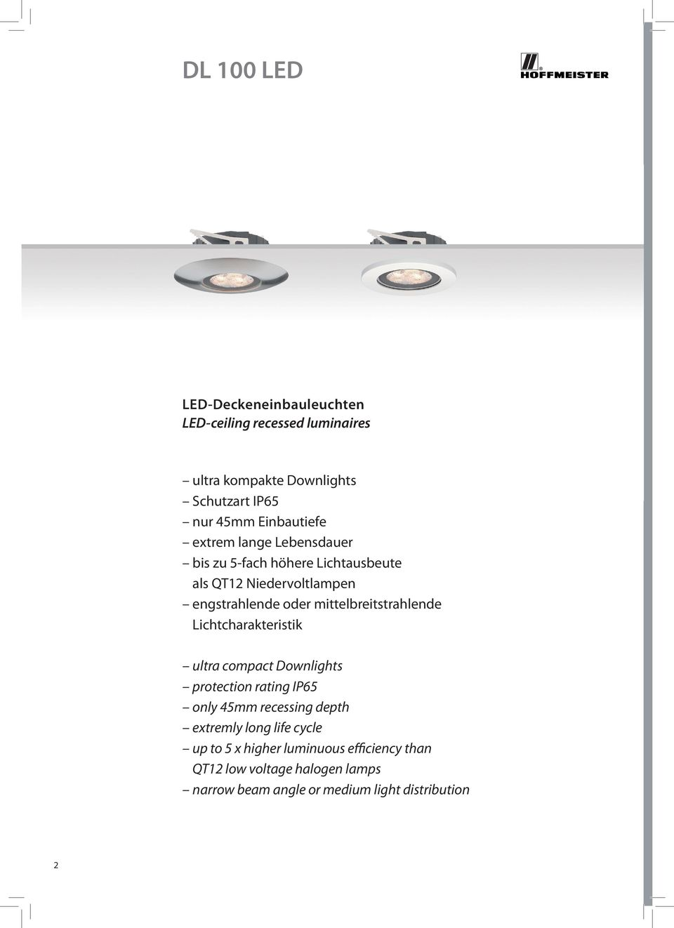 mittelbreitstrahlende Lichtcharakteristik ultra compact Downlights protection rating IP65 only 45mm recessing depth