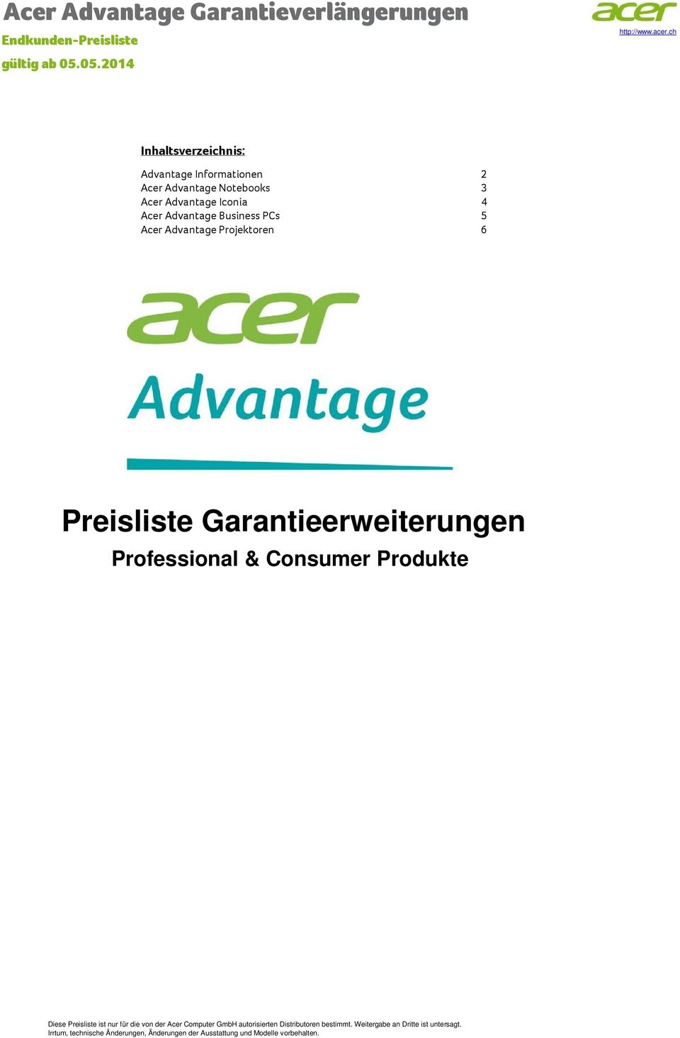 Advantage Notebooks 3 Acer Advantage Iconia 4 Acer Advantage