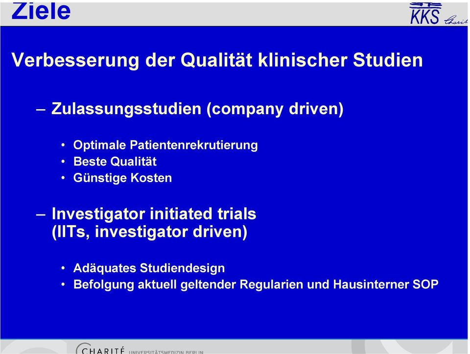 Kosten Investigator initiated trials (IITs, investigator driven)