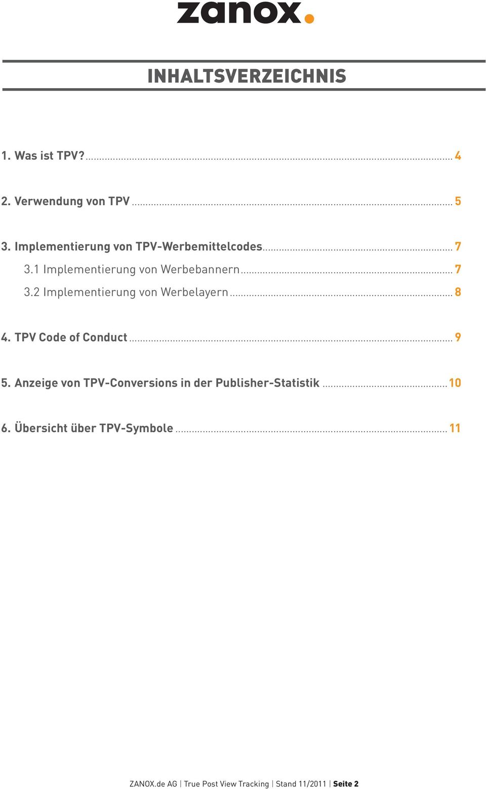 .. 8 4. TPV Code of Conduct... 9 5. Anzeige von TPV-Conversions in der Publisher-Statistik...10 6.