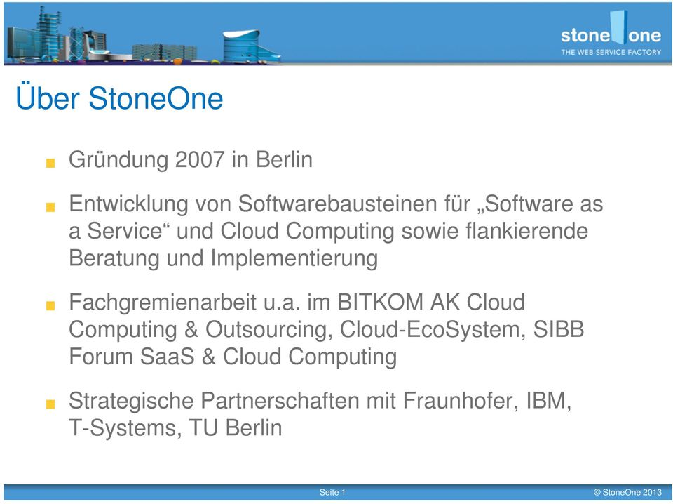 u.a. im BITKOM AK Cloud Computing & Outsourcing, Cloud-EcoSystem, SIBB Forum SaaS & Cloud