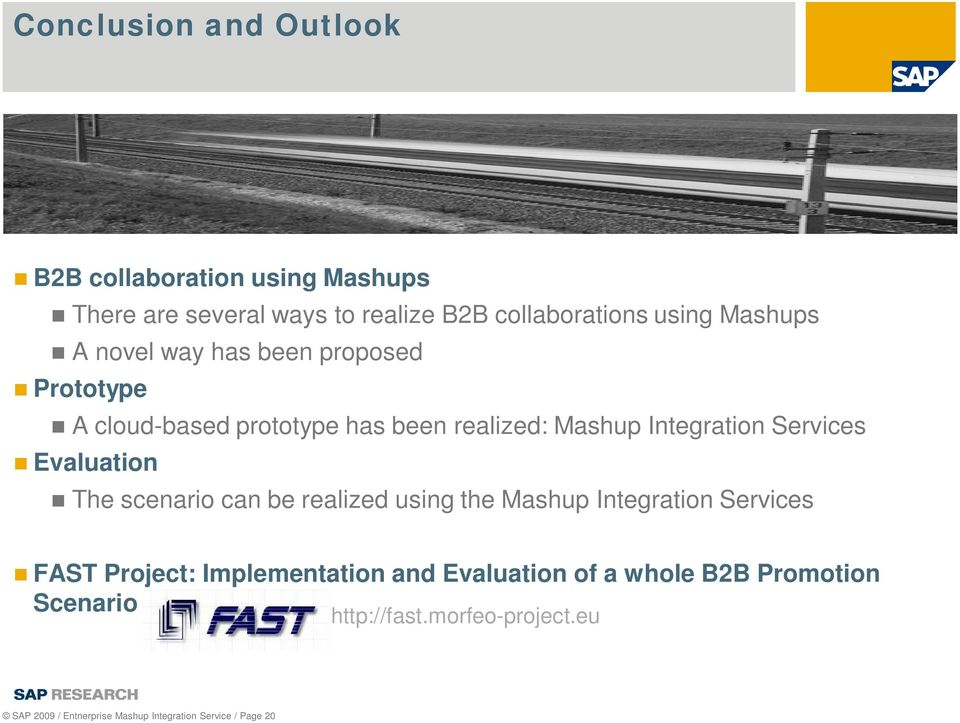 Evaluation The scenario can be realized using the Mashup Integration Services FAST Project: Implementation and