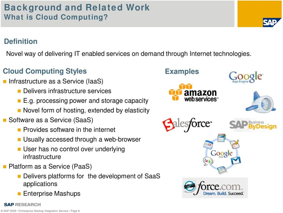 Styles Infrastructure as a Service (IaaS) Delivers infrastructure services E.g.
