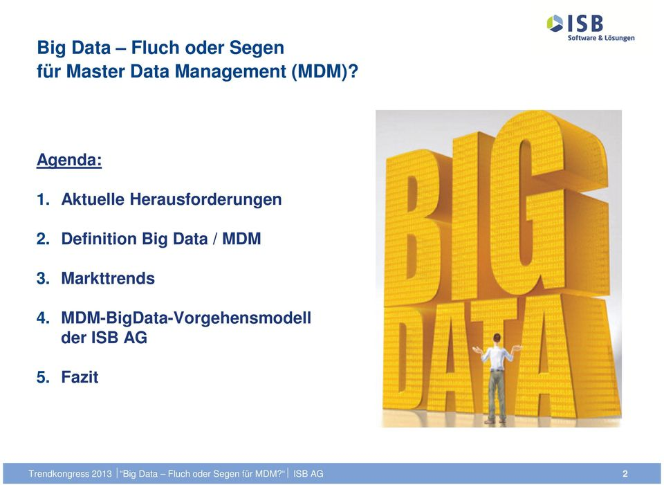 Definition Big Data / MDM 3. Markttrends 4.