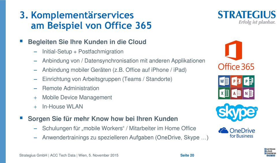 von Arbeitsgruppen (Teams / Standorte) Remote Administration Mobile Device Management In-House WLAN Sorgen Sie für mehr Know how bei