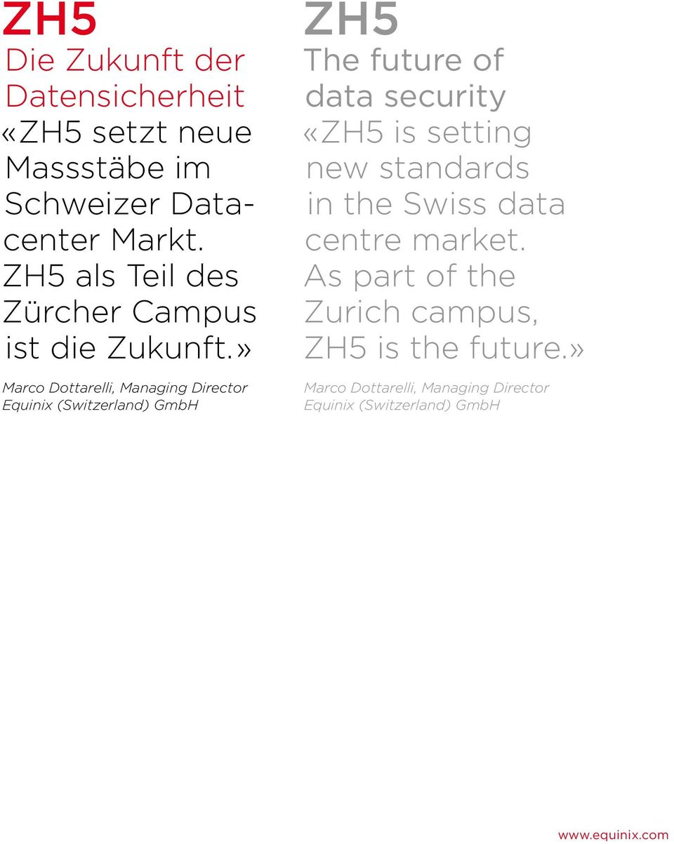 » Marco Dottarelli, Managing Director Equinix (Switzerland) GmbH ZH5 The future of data security «ZH5 is