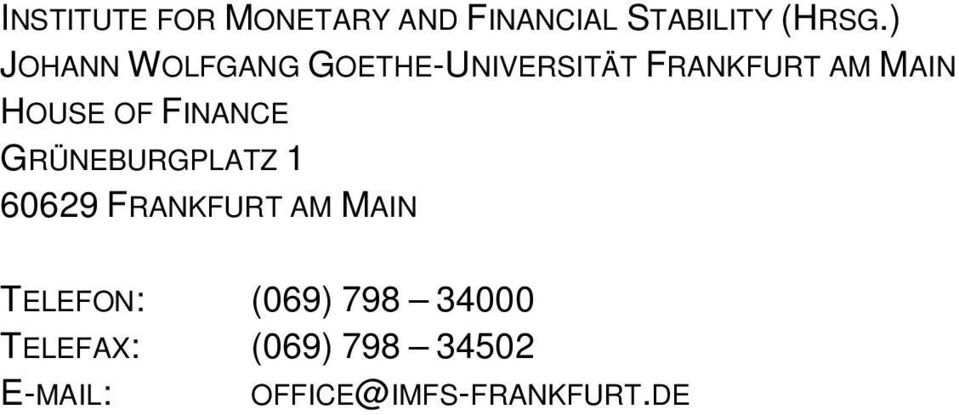 OF FINANCE GRÜNEBURGPLATZ 1 60629 FRANKFURT AM MAIN TELEFON:
