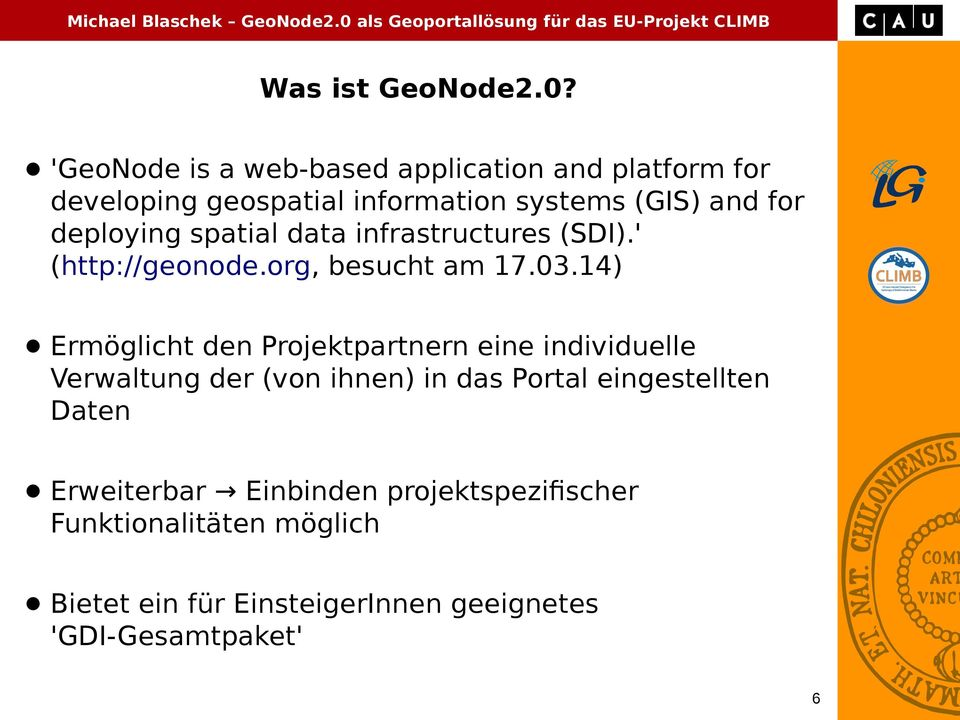 deploying spatial data infrastructures (SDI).' (http://geonode.org, besucht am 17.03.