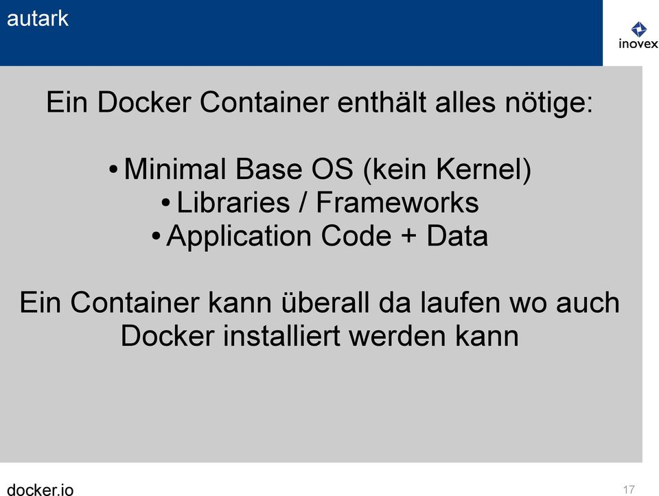 Frameworks Application Code + Data Ein Container