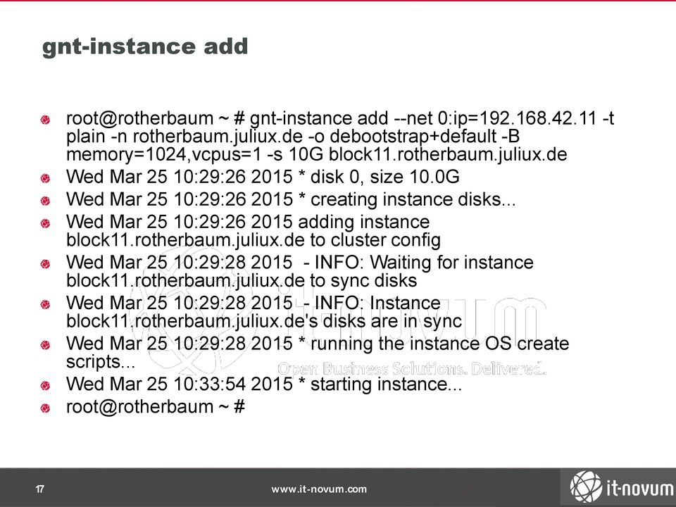 rotherbaum.juliux.de to cluster config Wed Mar 25 10:29:28 2015 - INFO: Waiting for instance block11.rotherbaum.juliux.de to sync disks Wed Mar 25 10:29:28 2015 - INFO: Instance block11.