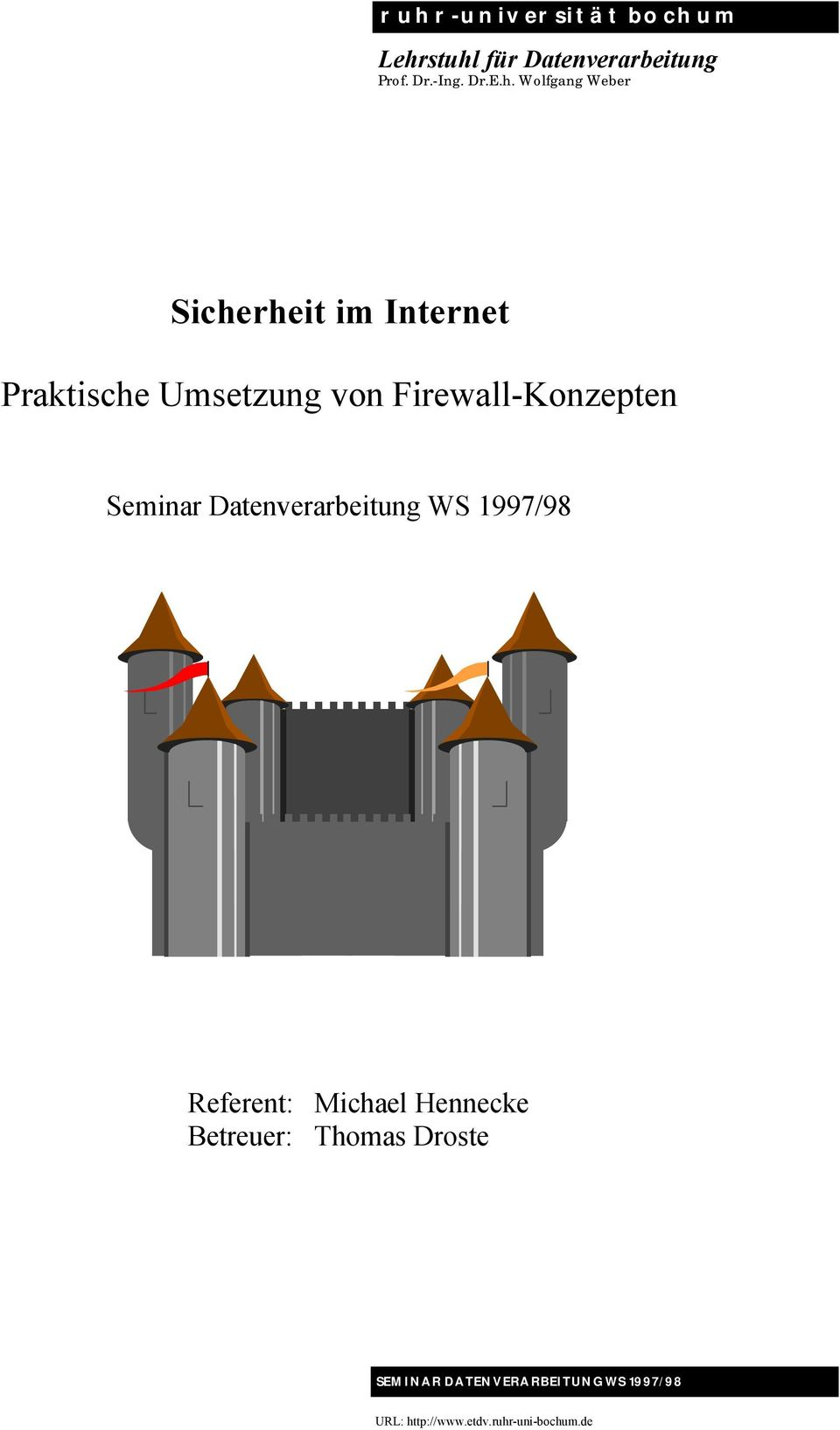 Seminar Datenverarbeitung WS 1997/98 Referent: Michael Hennecke Betreuer: Thomas