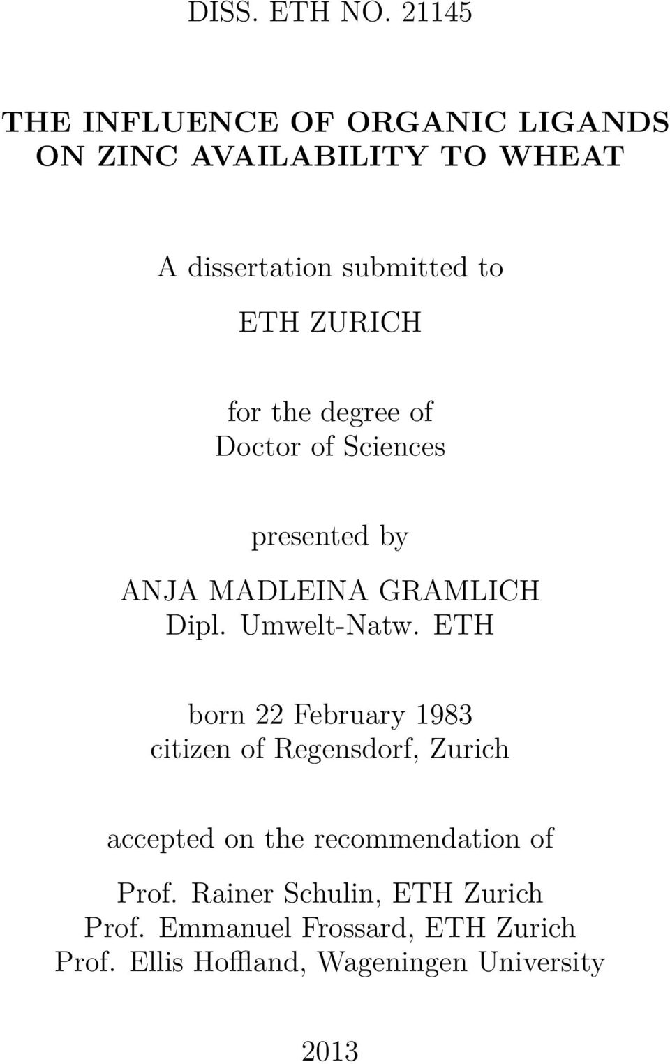 ZURICH for the degree of Doctor of Sciences presented by ANJA MADLEINA GRAMLICH Dipl. Umwelt-Natw.