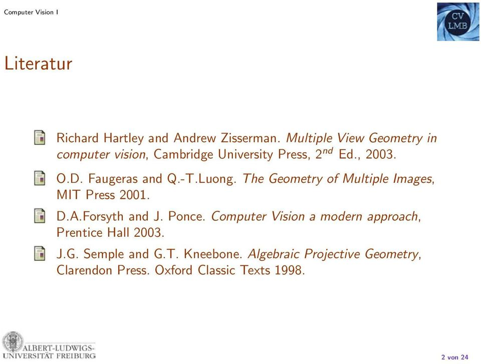 Faugeras and Q.-T.Luong. The Geometr of Multiple Images, MIT Press 2. D.A.Forsth and J. Ponce.