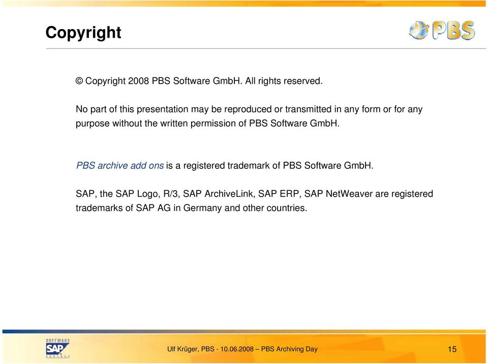 the written permission of PBS Software GmbH.