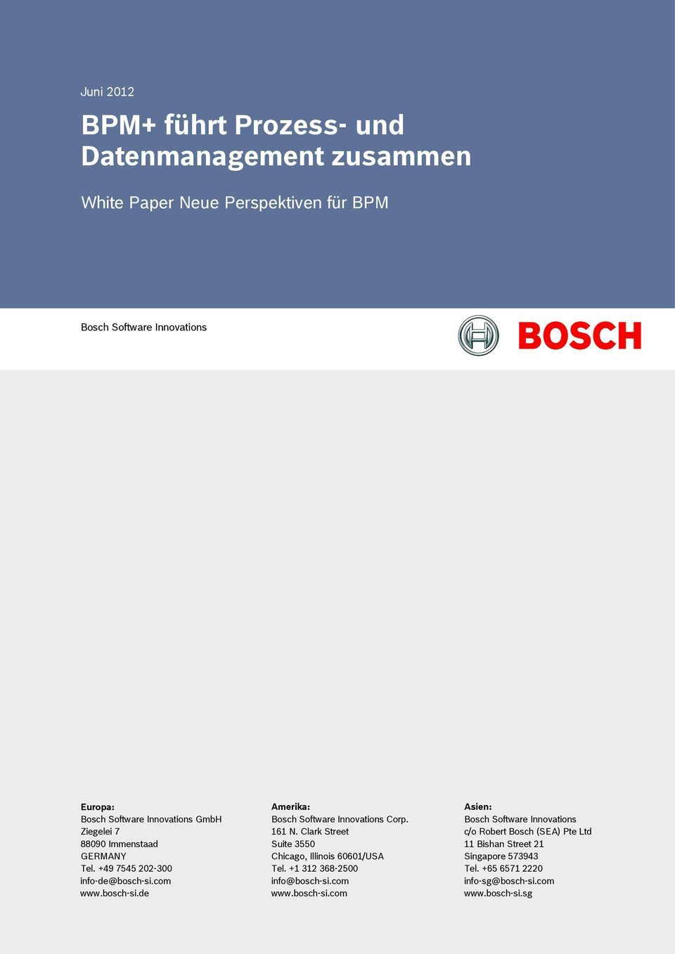 com www.bosch-si.de Amerika: Bosch Software Innovations Corp. 161 N. Clark Street Suite 3550 Chicago, Illinois 60601/USA Tel.