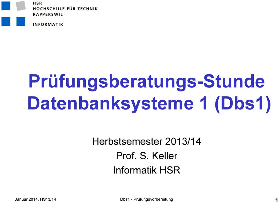 Herbstsemester 2013/14 Prof. S.