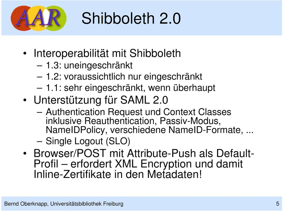 0 Authentication Request und Context Classes inklusive Reauthentication, Passiv-Modus, NameIDPolicy, verschiedene