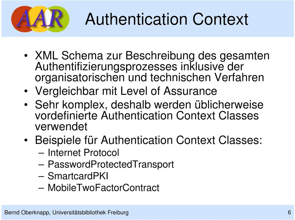 üblicherweise vordefinierte Authentication Context Classes verwendet Beispiele für Authentication Context Classes: