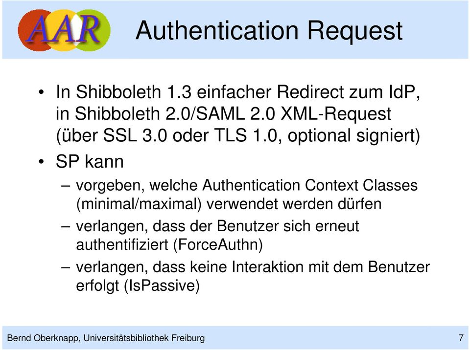 0, optional signiert) SP kann vorgeben, welche Authentication Context Classes (minimal/maximal) verwendet