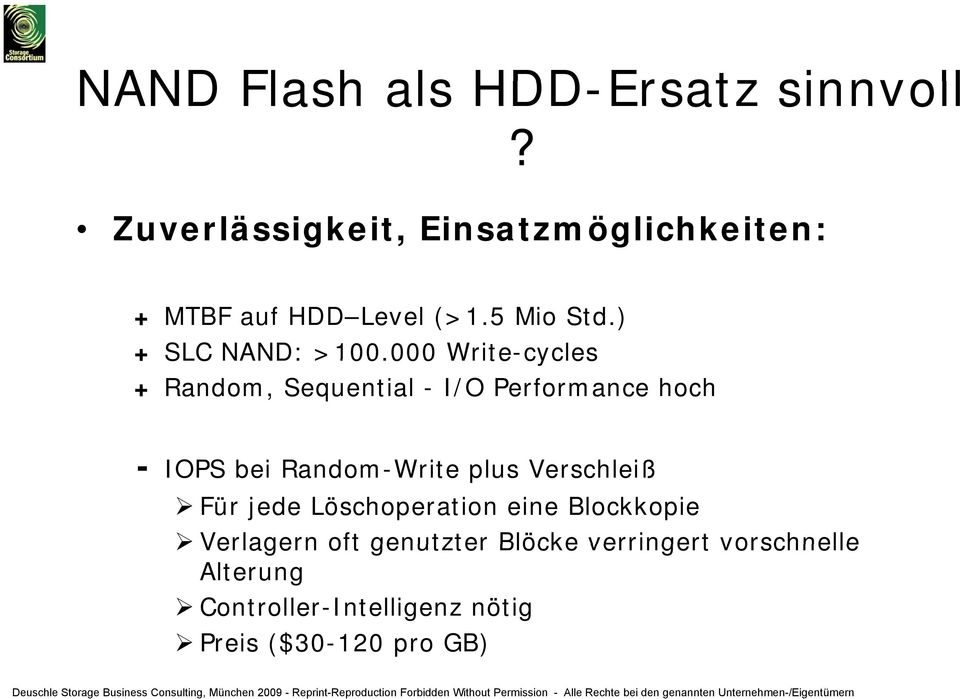000 Write-cycles + Random, Sequential - I/O Performance hoch - IOPS bei Random-Write plus