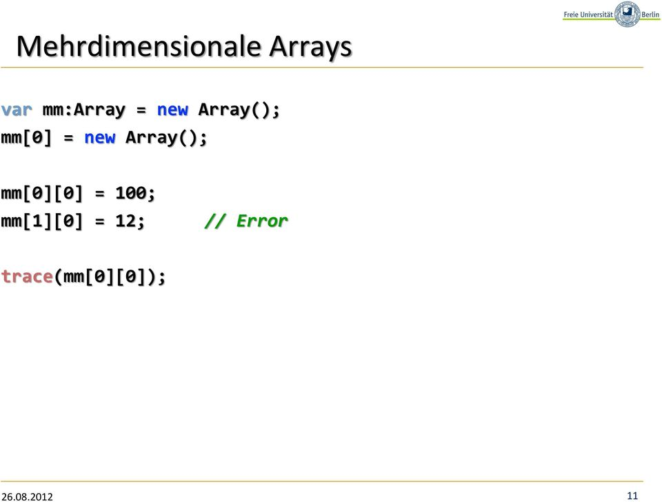 new Array(); mm[0][0] = 100;
