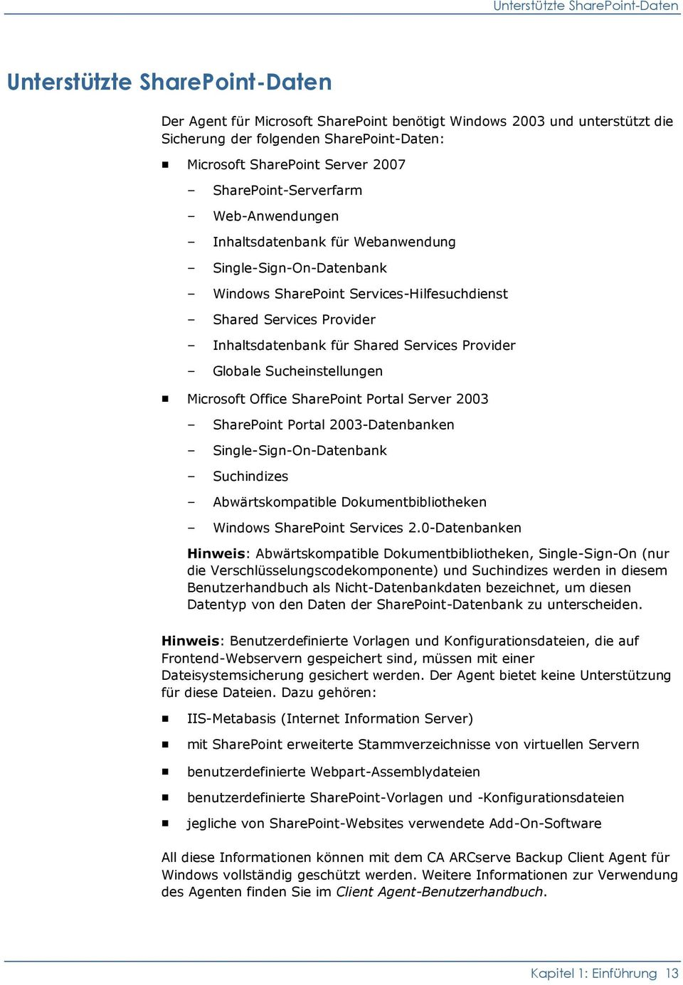 Shared Services Provider Globale Sucheinstellungen Microsoft Office SharePoint Portal Server 2003 SharePoint Portal 2003-Datenbanken Single-Sign-On-Datenbank Suchindizes Abwärtskompatible
