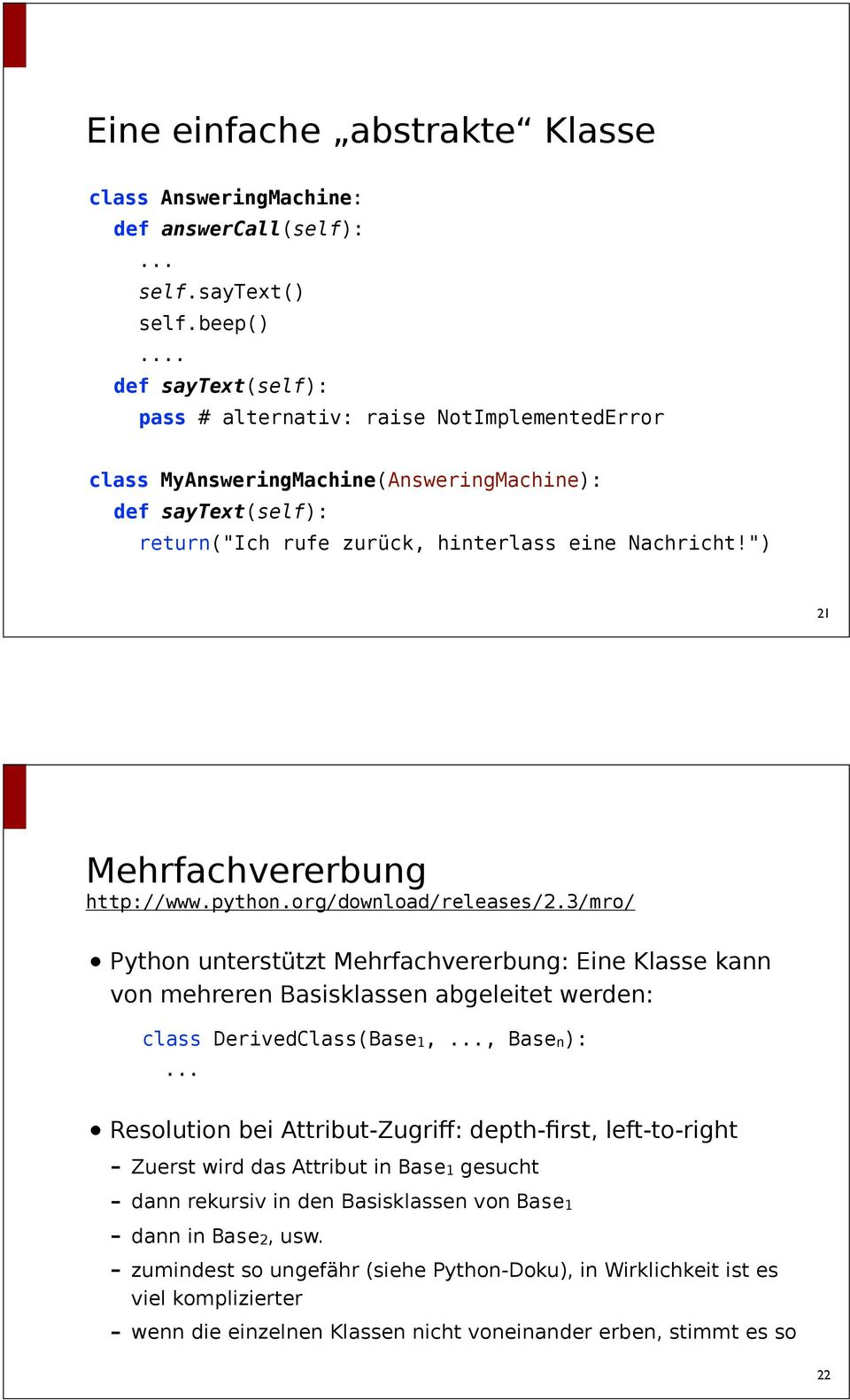 """) 21 Mehrfachvererbung http://www.python.org/download/releases/2."