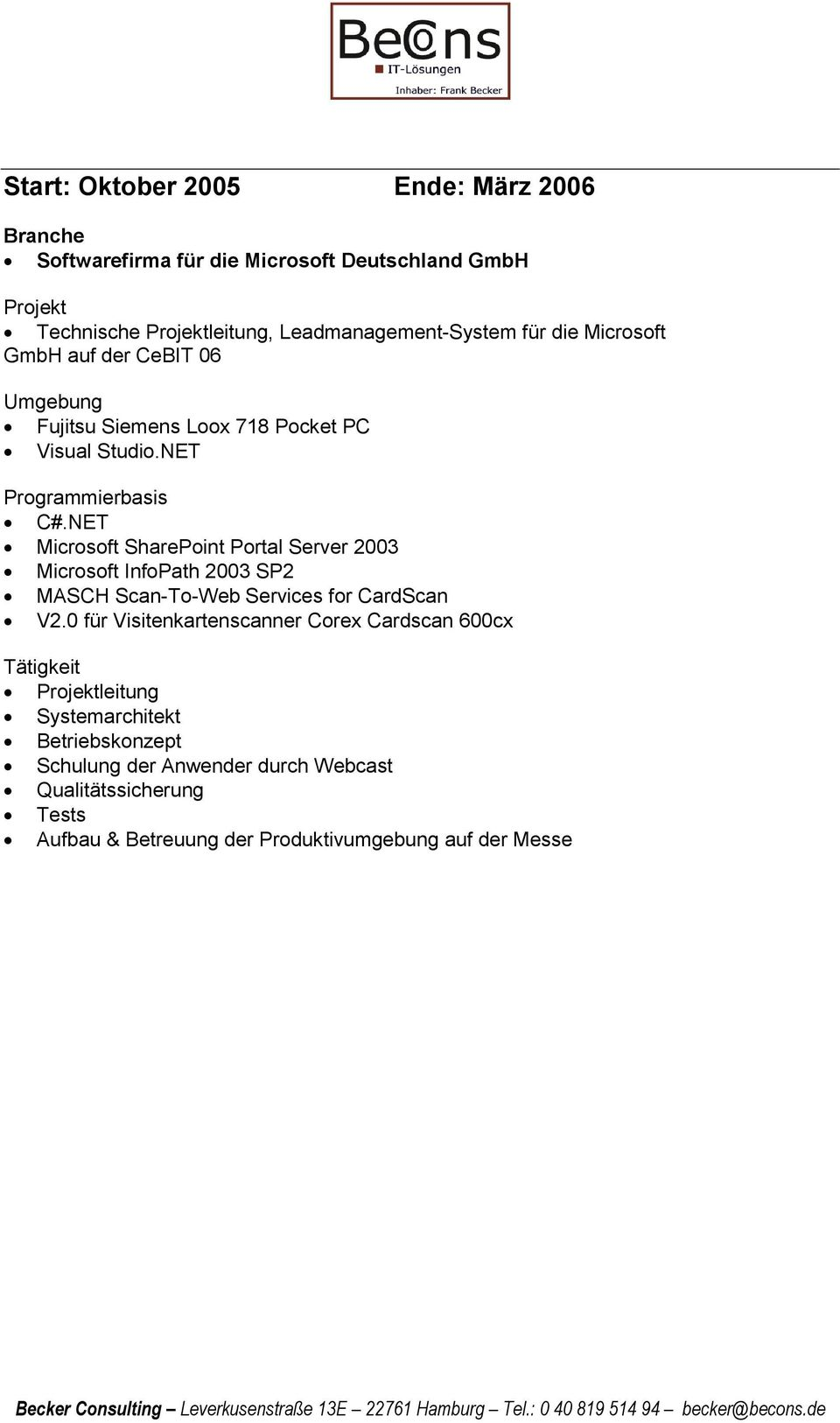 NET Microsoft SharePoint Portal Server 2003 Microsoft InfoPath 2003 SP2 MASCH Scan-To-Web Services for CardScan V2.