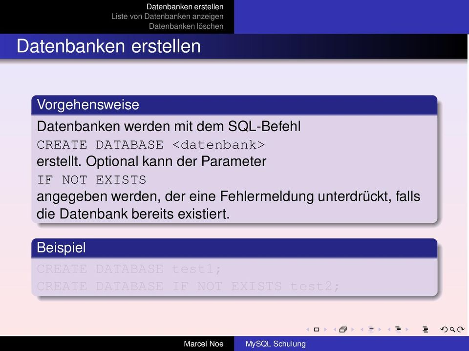 Optional kann der Parameter IF NOT EXISTS die