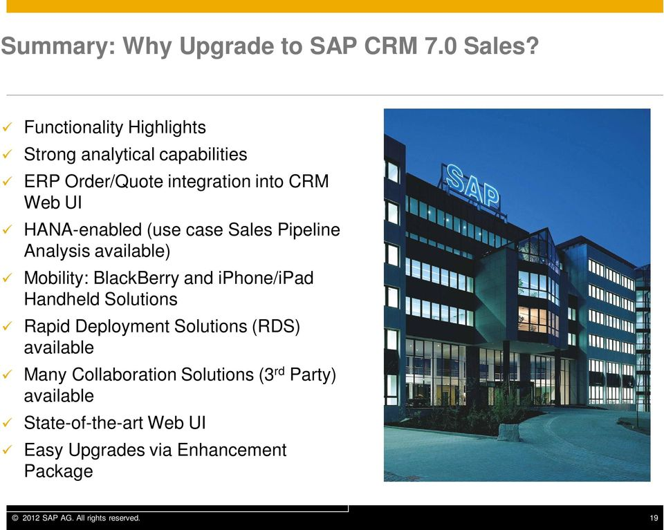 (use case Sales Pipeline Analysis available) Mobility: BlackBerry and iphone/ipad Handheld Solutions Rapid