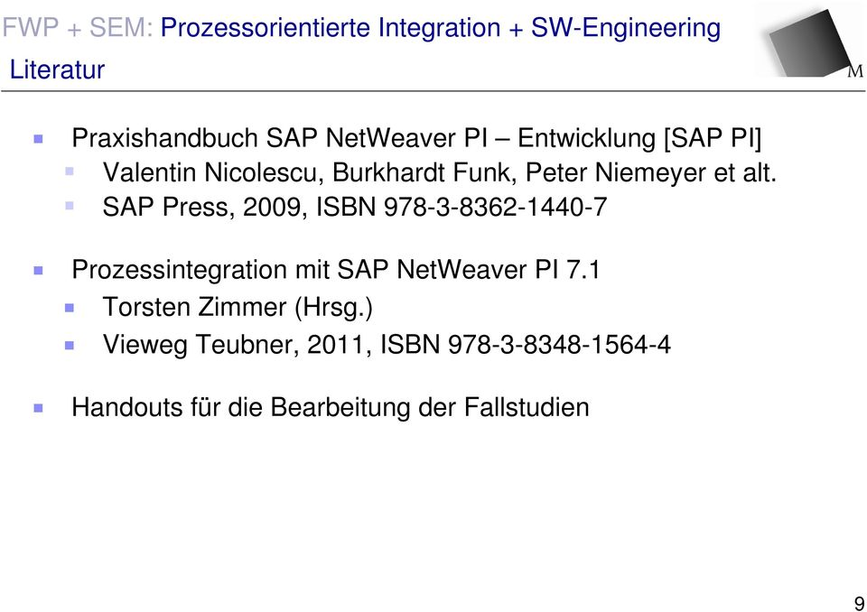 SAP Press, 2009, ISBN 978-3-8362-1440-7 Prozessintegration mit SAP NetWeaver PI