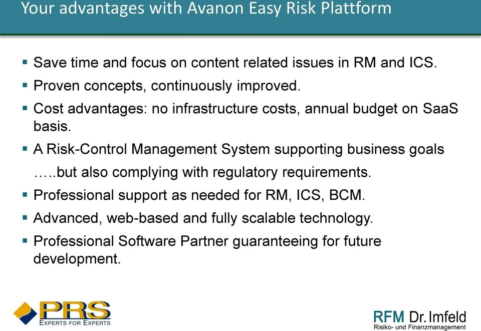 A Risk-Control Management System supporting business goals..but also complying with regulatory requirements.