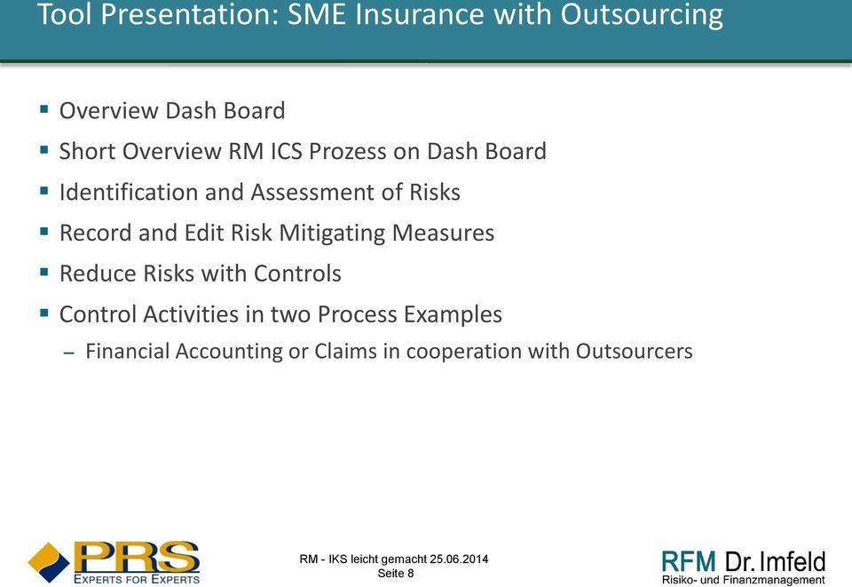 Measures Reduce Risks with Controls Control Activities in two Process Examples Financial
