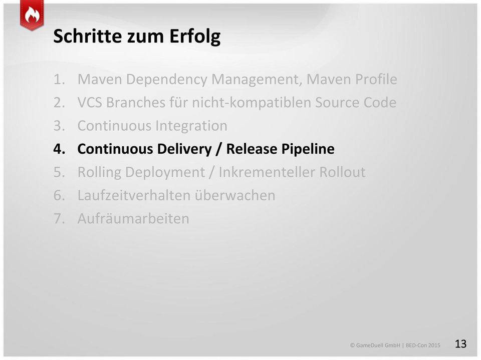 Continuous Integration 4. Continuous Delivery / Release Pipeline 5.