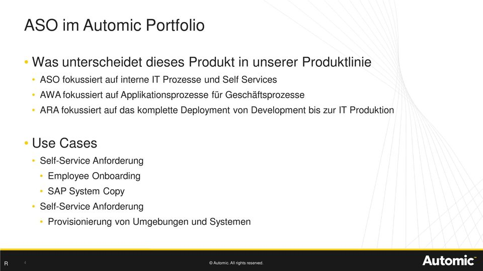 fokussiert auf das komplette Deployment von Development bis zur IT Produktion Use Cases Self-Service