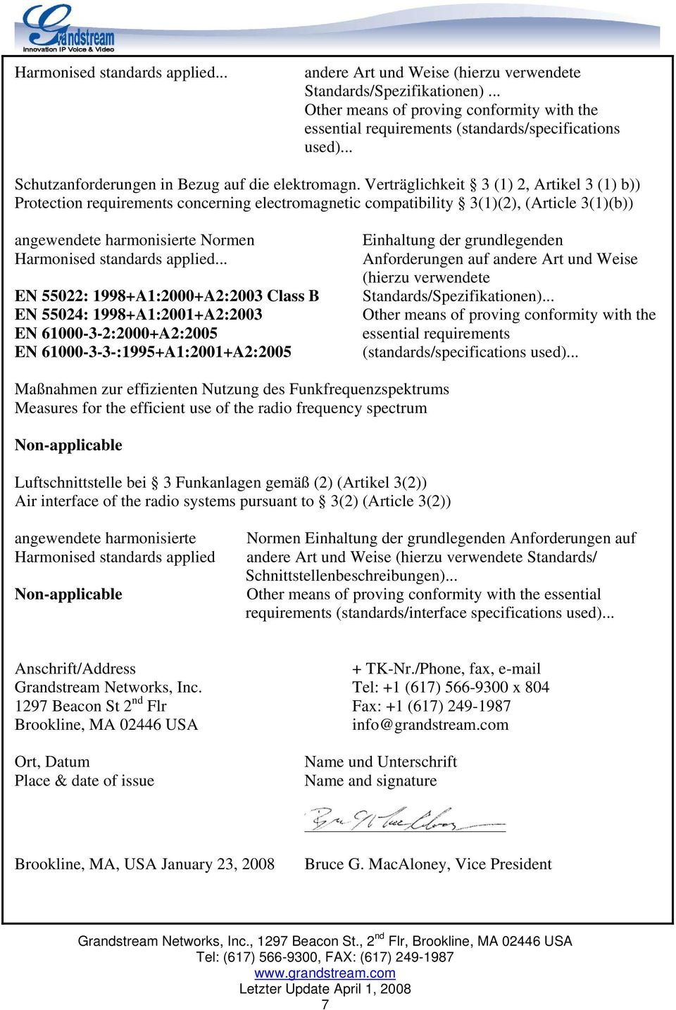 Verträglichkeit 3 (1) 2, Artikel 3 (1) b)) Protection requirements concerning electromagnetic compatibility 3(1)(2), (Article 3(1)(b)) angewendete harmonisierte Normen Harmonised standards applied.