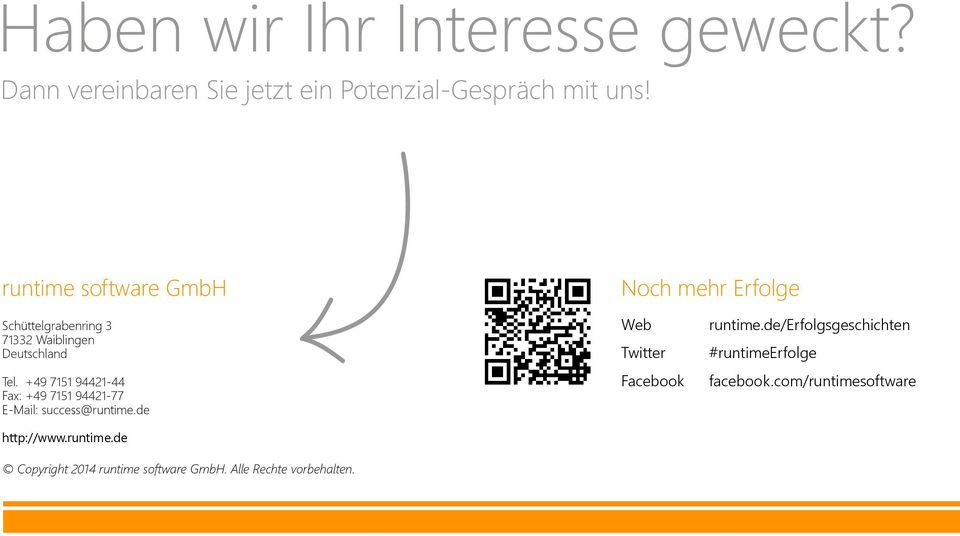 +49 7151 94421-44 Fax: +49 7151 94421-77 E-Mail: success@runtime.de http://www.runtime.de Copyright 2014 runtime software GmbH.