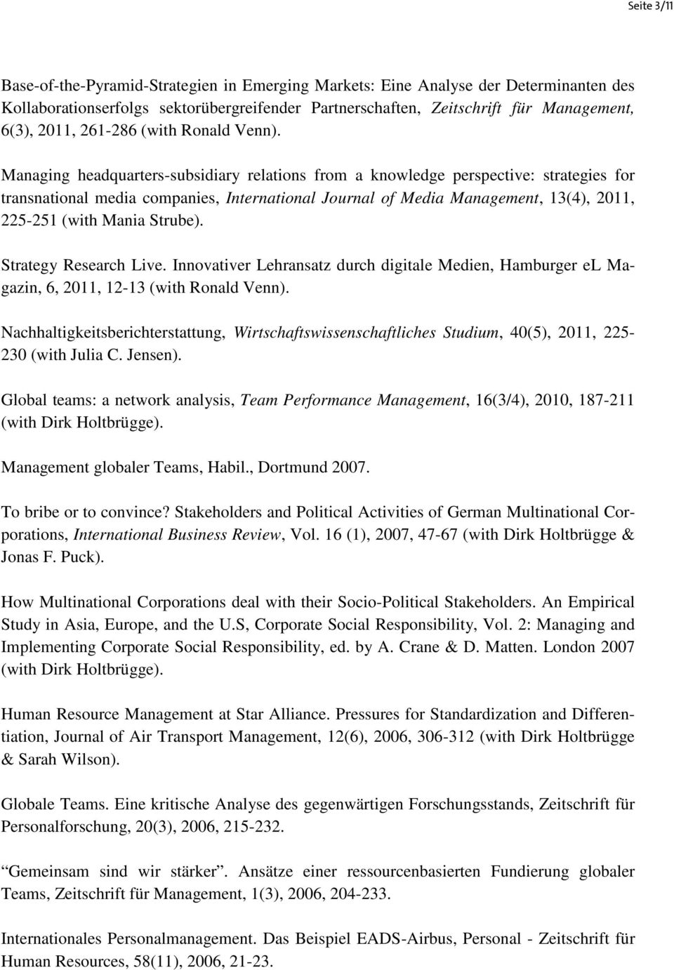 Managing headquarters-subsidiary relations from a knowledge perspective: strategies for transnational media companies, International Journal of Media Management, 13(4), 2011, 225-251 (with Mania